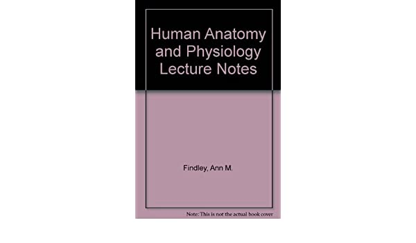 Amazon.com: Human Anatomy and Physiology Lecture Notes ...