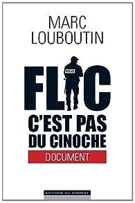 Flic c'est pas du cinoche par Marc Louboutin