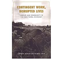 [(Contingent Work, Disrupted Lives: Labour and Community in the New Rural Economy )] [Author: Anthony Winson] [Nov-2002]