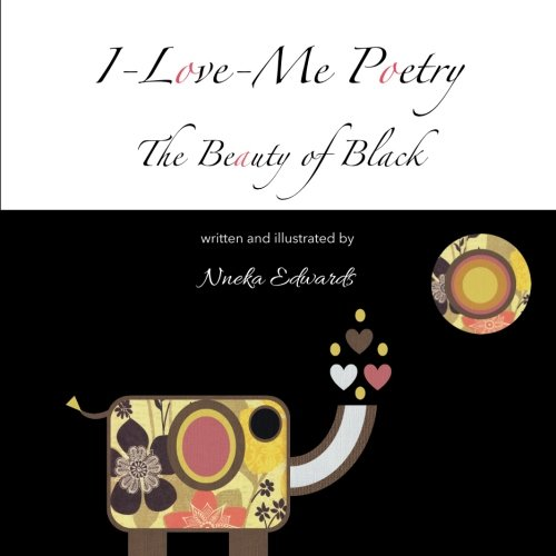 I-Love-Me Poetry: The Beauty of Black by Nneka Edwards