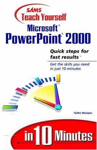 Sams Teach Yourself Microsoft PowerPoint 2000 in 10 Minutes by Faithe Wempen (1999-05-16)