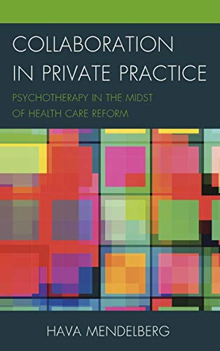 Collaboration in Private Practice: Psychotherapy in the Midst of Health Care Reform