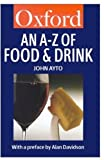 An A-Z of Food and Drink, John Ayto, 0192803522