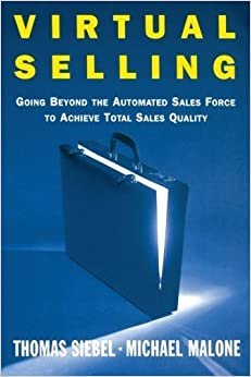 Book Virtual Selling: Going Beyond the Automated Sales Force to Achieve Total Sales Quality by Thomas M. Siebel (2002-01-15)