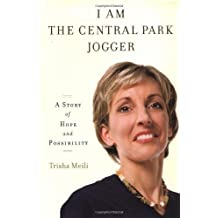 I Am the Central Park Jogger: A Story of Hope and Possibility