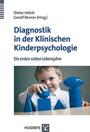 Diagnostik in der Klinischen Kinderpsychologie: Die ersten sieben Lebensjahre