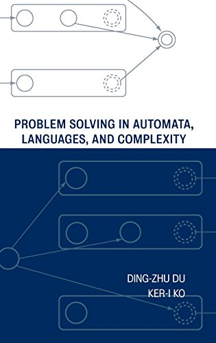 Problem Solving in Automata, Languages, and Complexity by Ding Zhu Du