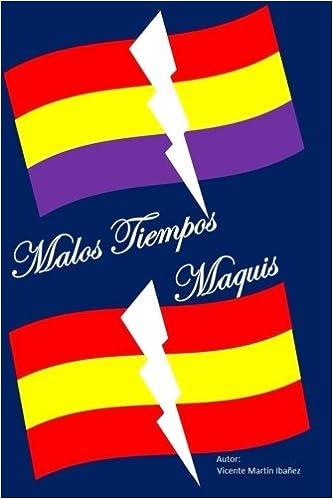 Malos tiempos: Maquis: Amazon.es: Martín Ibañez, Sr Vicente: Libros