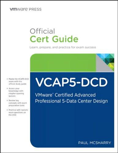 Download VCAP5-DCD Official Cert Guide: VMware Certified Advanced Professional 5 – Data Center Design (VMware Press Certification) Pdf