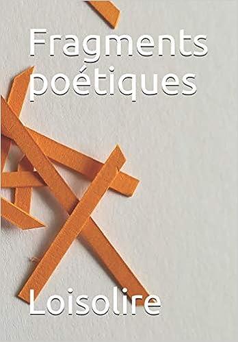 Fragments poétiques: Edition