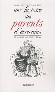 Une histoire des parents d'écrivains : de Balzac à Marguerite Duras, Kern-Boquel, Anne; Kern, Étienne