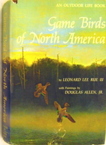 Game Birds Of North America, Rue, Leonard Lee