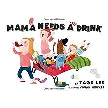 MAMA NEEDS A DRINK