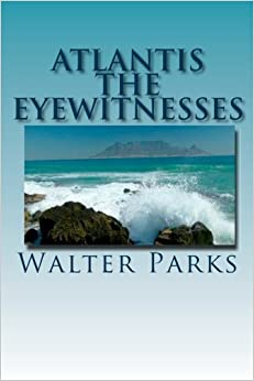 Book Atlantis The Eyewitnesses: Creation, Destruction and Legacy