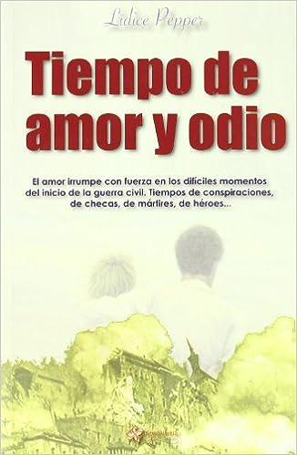 Tiempo De Amor Y Odio (Literaria (guadalturia)): Amazon.es: Lidice Pepper: Libros