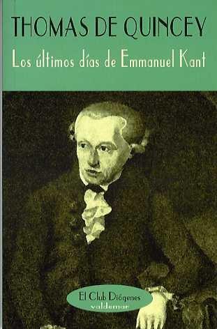 Descargar Libro Los últimos Días De Emmanuel Kant Thomas De Quincey