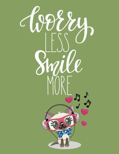 Worry less smile more: A Composition Book Journal – Lined and Blank Journal to write in (8.5 x 11 Large)