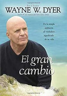 El Gran Cambio: De la simple ambición al verdadero significado de su vida (Spanish