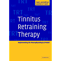 Tinnitus Retraining Therapy: Implementing the Neurophysiological Model