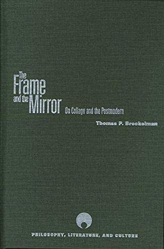 The Frame and the Mirror: On Collage and Postmodernism (Philosophy, Literature And Culture)