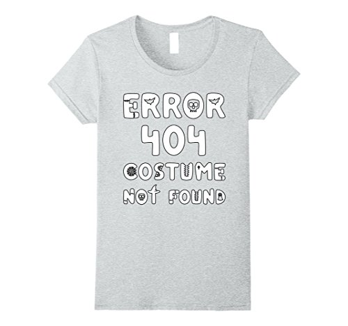 Good Last Minute Halloween Costumes (Womens Error 404 Costume Not Found - Last Minute Halloween T-Shirt Small Heather Grey)