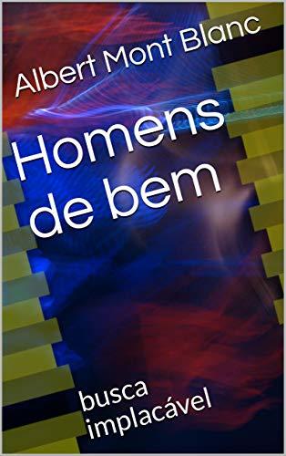 Homens de bem: busca implacável (Portuguese Edition)