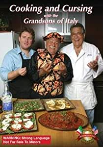 Cooking and Cursing with the Grandsons of Italy