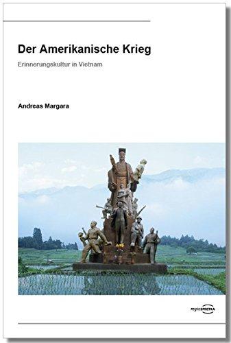 Der Amerikanische Krieg: Erinnerungskultur in Vietnam