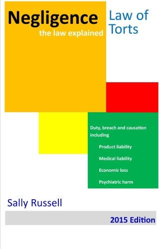 Negligence the law explained: Duty breach and causation for physical harm, economic loss and psychiatric harm (Volume 11)