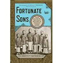 Fortunate Sons: The 120 Chinese Boys Who Came To America Went To School And Rev