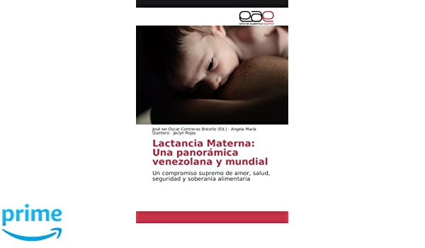 Lactancia Materna: Una panorámica venezolana y mundial: Un ...