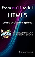 From null to full HTML5 cross platform game Front Cover