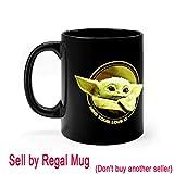 Kitchen & Housewares : Cute Baby Yoda Mug Mandalorian Star Wars Fan Gift Mine Your Love Is