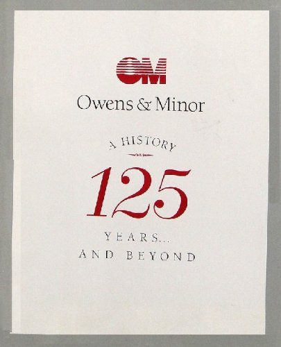 Owens   Minor  A History  125 Years And Beyond
