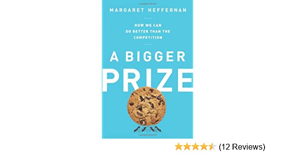 foto de A Bigger Prize: How We Can Do Better than the Competition ...