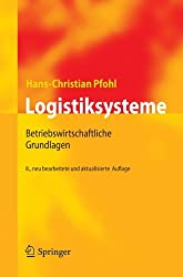 Logistiksysteme: Betriebswirtschaftliche Grundlagen (German Edition)