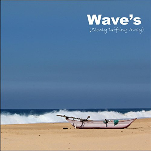 Wave's (Slowly Drifting Away) ...