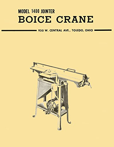 BOICE CRANE 1400 6 Inch Jointer Owner's Instructions and Parts Manual (Crane Parts Manual)