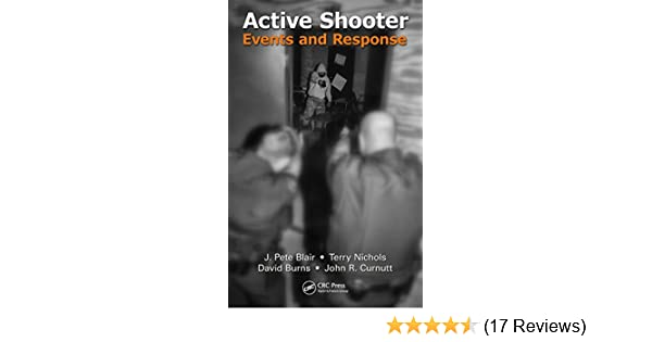Active Shooter Events and Response - Kindle edition by John P. Blair, Terry Nichols, David Burns, John R. Curnutt. Politics & Social Sciences Kindle eBooks ...