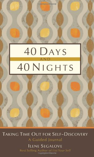 Read Online 40 Days and 40 Nights: Taking Time Out for Self-Discovery pdf epub