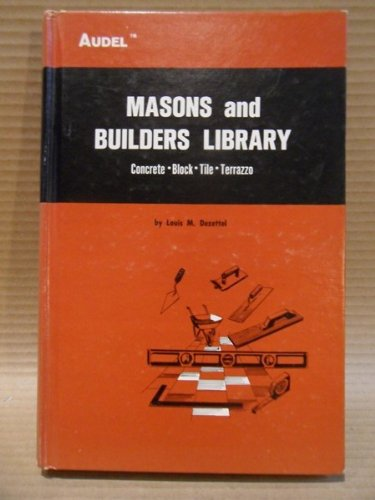 Masons and Builders Library, Vol. 1: Concrete, Block, Tile, Terrazzo by Audel