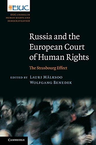 Russia and the European Court of Human Rights: The Strasbourg Effect (European Inter-University Centre for Human Rights and Democratisation)