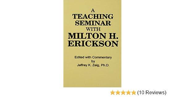 Teaching seminar with milton h erickson jeffrey k zeig ebook teaching seminar with milton h erickson jeffrey k zeig ebook amazon fandeluxe Choice Image