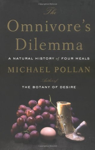 Image of The Omnivore's Dilemma: A Natural History of Four Meals