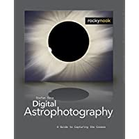 Digital Astrophotography: A Guide to Capturing the Cosmos
