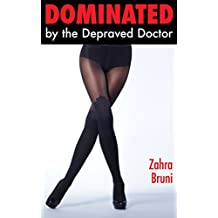 Dominated by the Depraved Doctor: An Exhibitionist Medical Humiliation Story