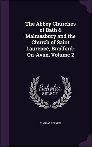 Book The Abbey Churches of Bath & Malmesbury and the Church of Saint Laurence, Bradford-On-Avon, Volume 2