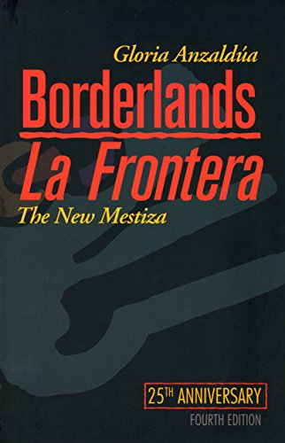 Borderlands/La Frontera: The New Mestiza, Fourth Edition cover