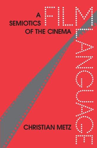 Film Language: A Semiotics of the Cinema by University of Chicago Press