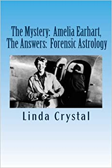 Book The Mystery:Amelia Earhart, The Answers:Forensic Astrology
